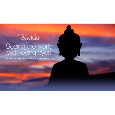 Seeing The World With Loving Eyes Buddha And Kwan Yin Inspirational