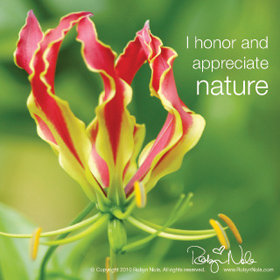 I honor and appreciate nature.