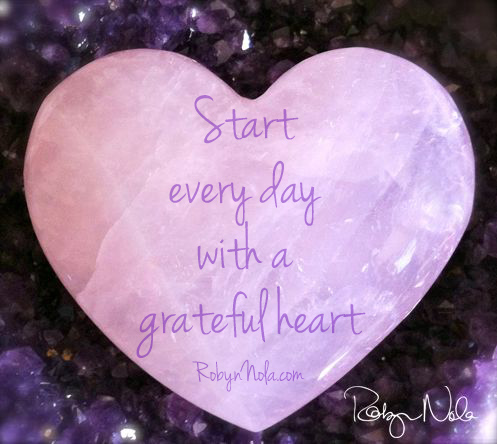 Start every day with a grateful heart by Robyn Nola