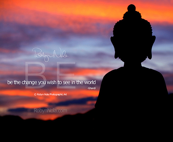 be-the-change-you-wish-to-see-in-the-world-ghandi